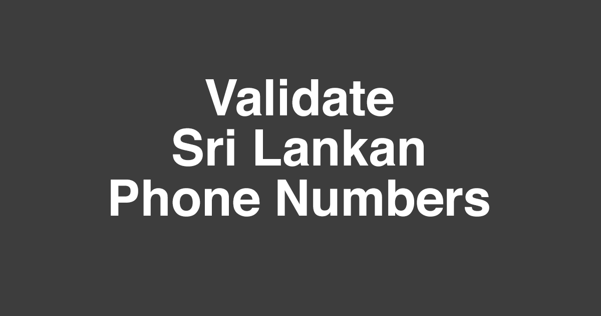Regular Expression to validate Sri Lankan phone numbers
