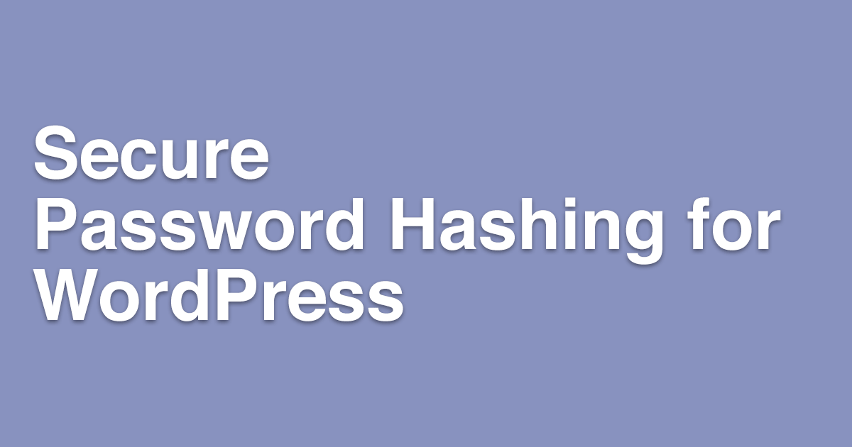 Secure Password Hashing for WordPress