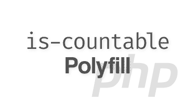 <code>is_countable</code> polyfill